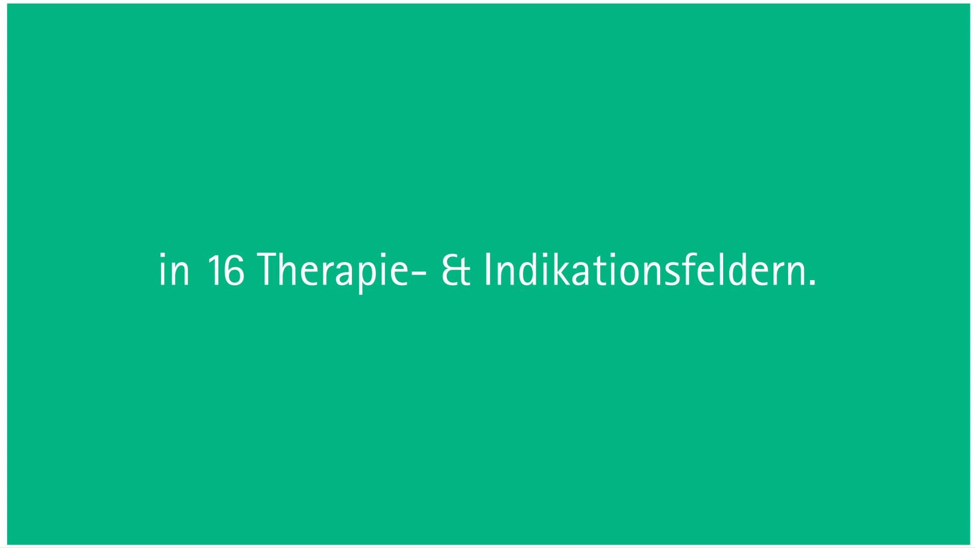 In 16 Therapie- & Indikationsfeldern
